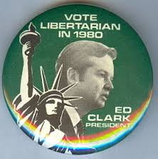 vote libertarian Ed Clark